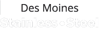 Des Moines Stainless Steel Fabricators